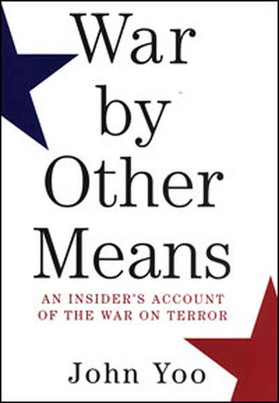 'War by Other Means' by John Yoo