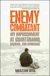 'Enemy Combatant: My Imprisonment at Guantánamo, Bagram, and Kandahar'