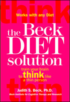 The Beck Diet Solution: Train Your Brain to Think Like a Thin Person.  Bright pink book cover.