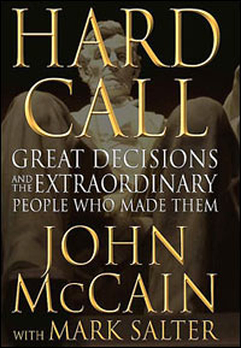 <em>Hard Call</em>, John McCain's latest book, is about making difficult decisions.
