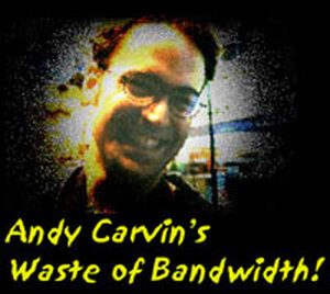 An early iteration of Andy Carvin's Waste of Bandwidth site.