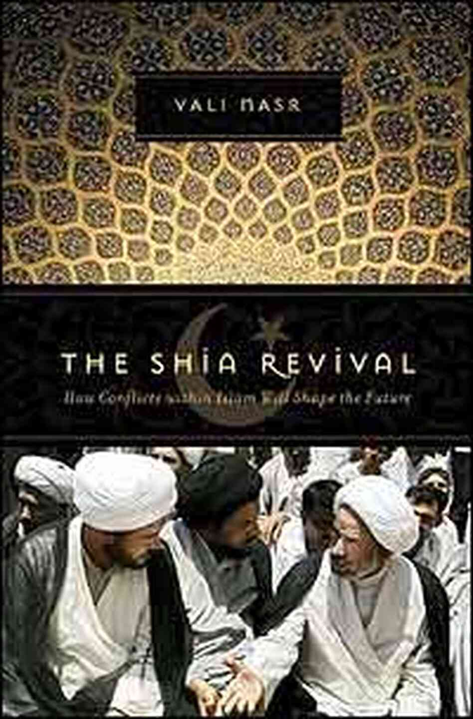 Shia Revival, by Vali Nasr