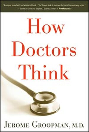 'How Doctors Think'