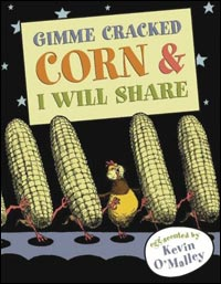 'Gimme Cracked Corn and I Will Share'