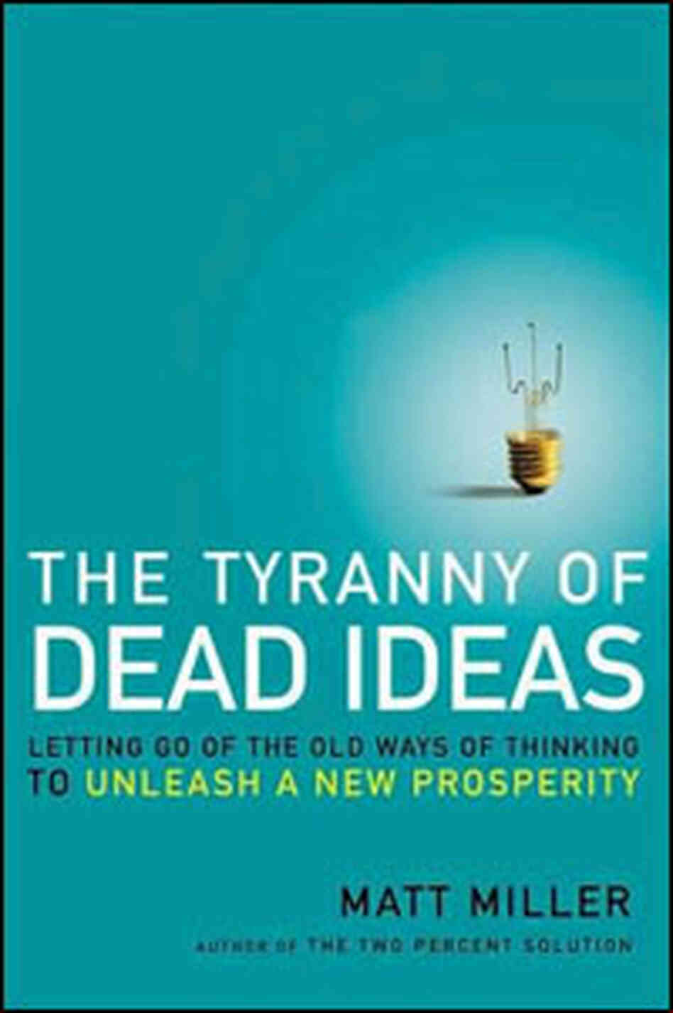 'The Tyranny Of Dead Ideas' cover