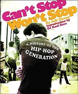 Cover of Jeff Chang's rap history 'Can't Stop, Won't Stop'
