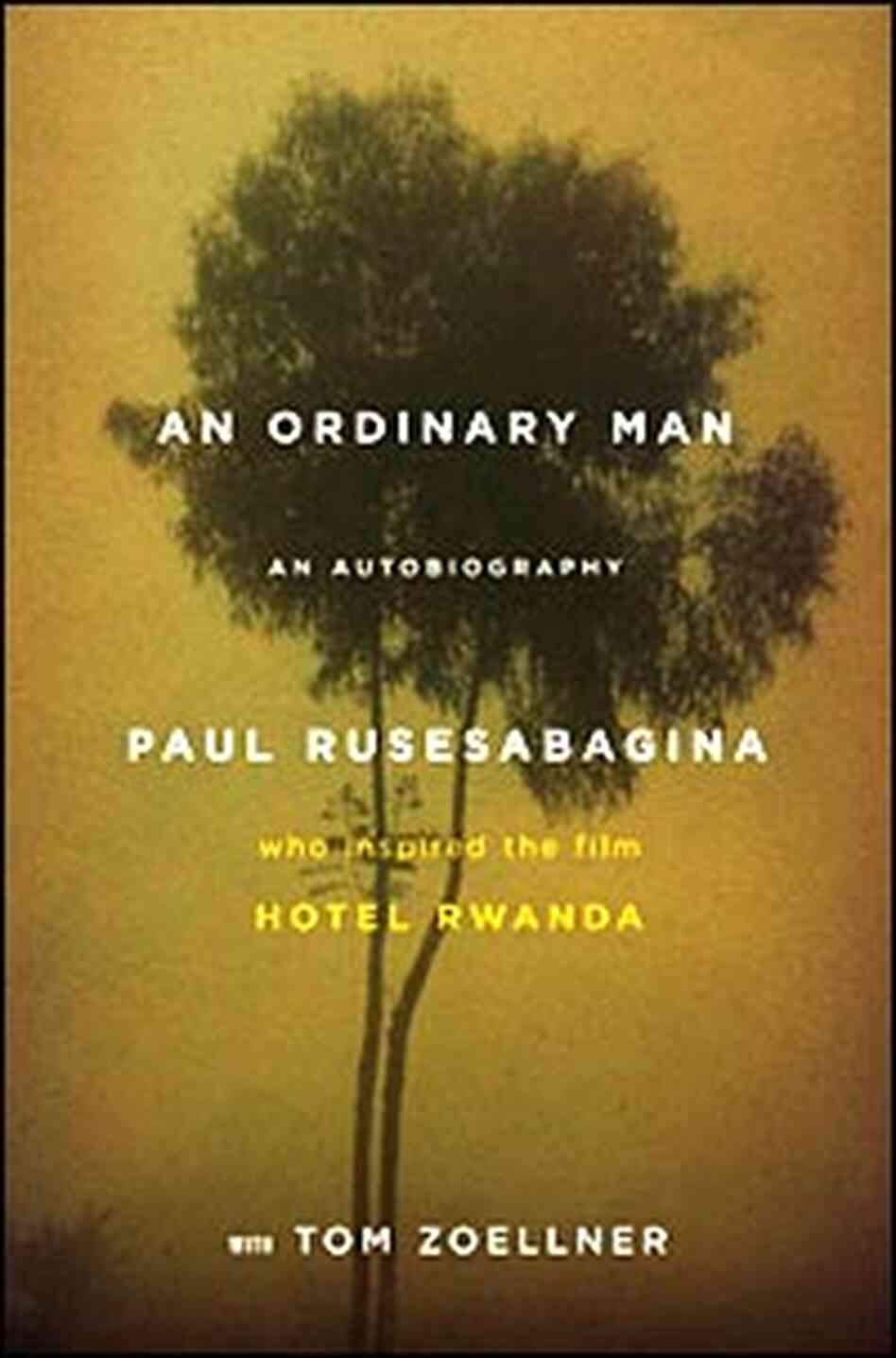 an analysis of paul rusesabaginas autobiography entitled an ordinary man