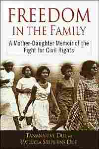 Cover for Tananarive and Patricia Stephens Due's memoir 'Freedom in the Family'