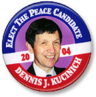 Dennis Kucinich 'Elect The Peace Candidate' 2004 campaign button