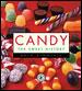 'Candy: The Sweet History' Book Cover. Courtesy Collectors Press, 2003