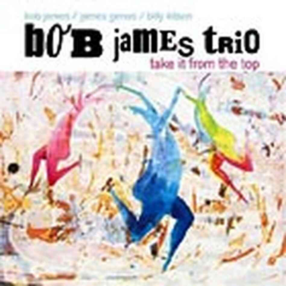 Cover for the Bob James Trio CD 'Take It From the Top'