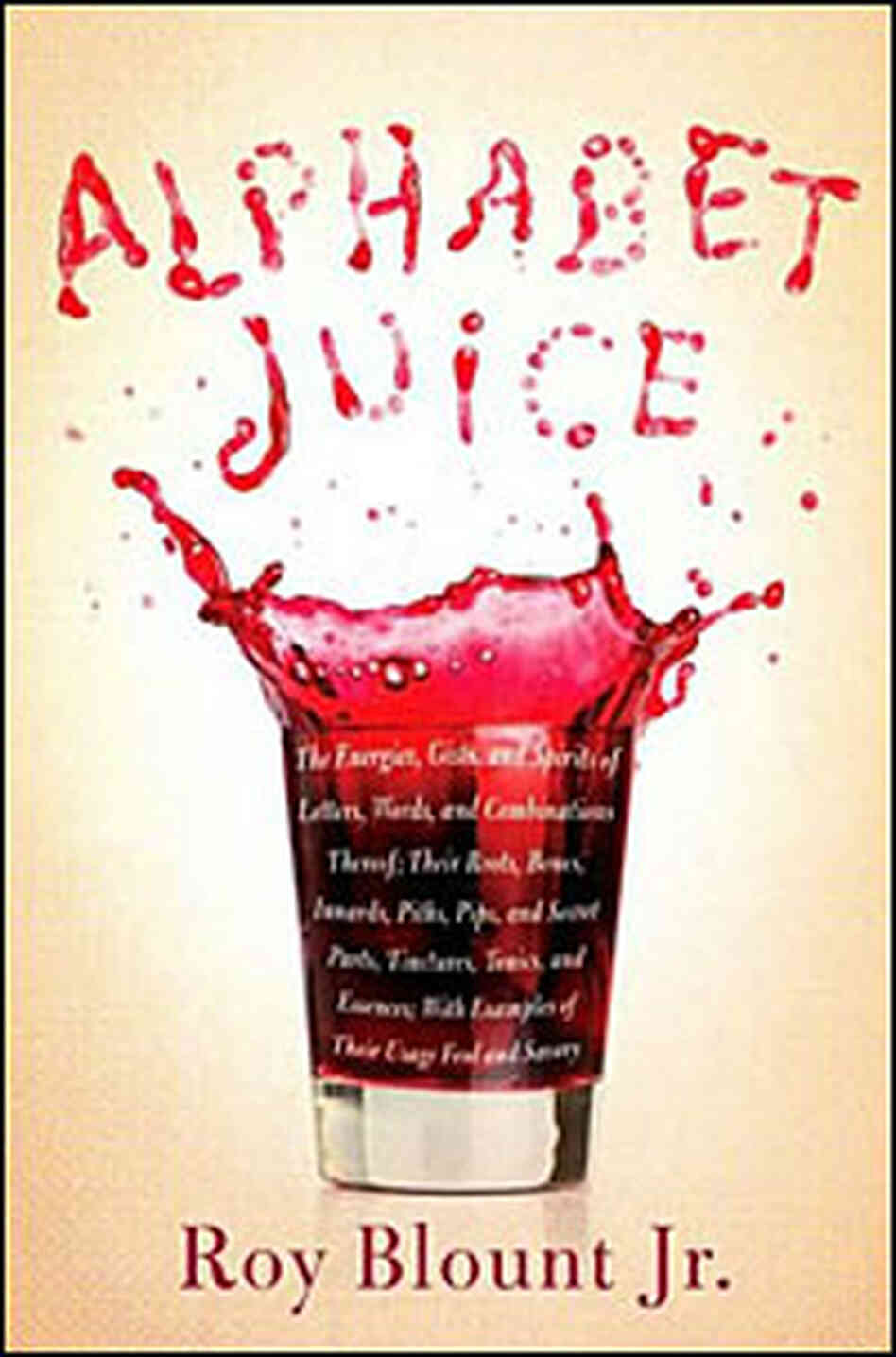 Cover of Roy Blount Jr.'s 'Alphabet Juice'