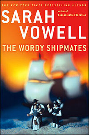 Cover of Sarah Vowell's 'The Wordy Shipmates'