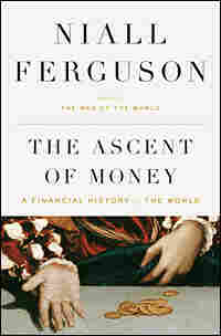 Niall Ferguson's 'The Ascent of Money'