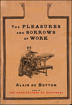 Cover of 'The Pleasures And Sorrows Of Work'