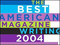 'Best American Magazine Writing 2004'