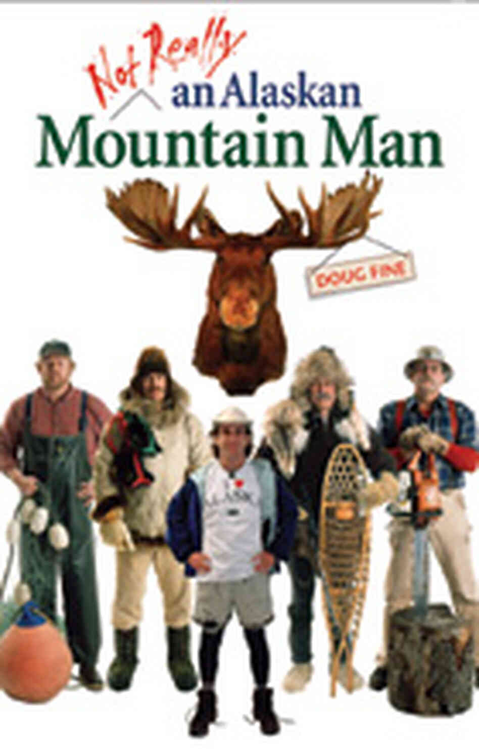 Cover of 'Not Really an Alaskan Mountain Man'