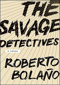 Roberto Bolaño The Savage Detectives