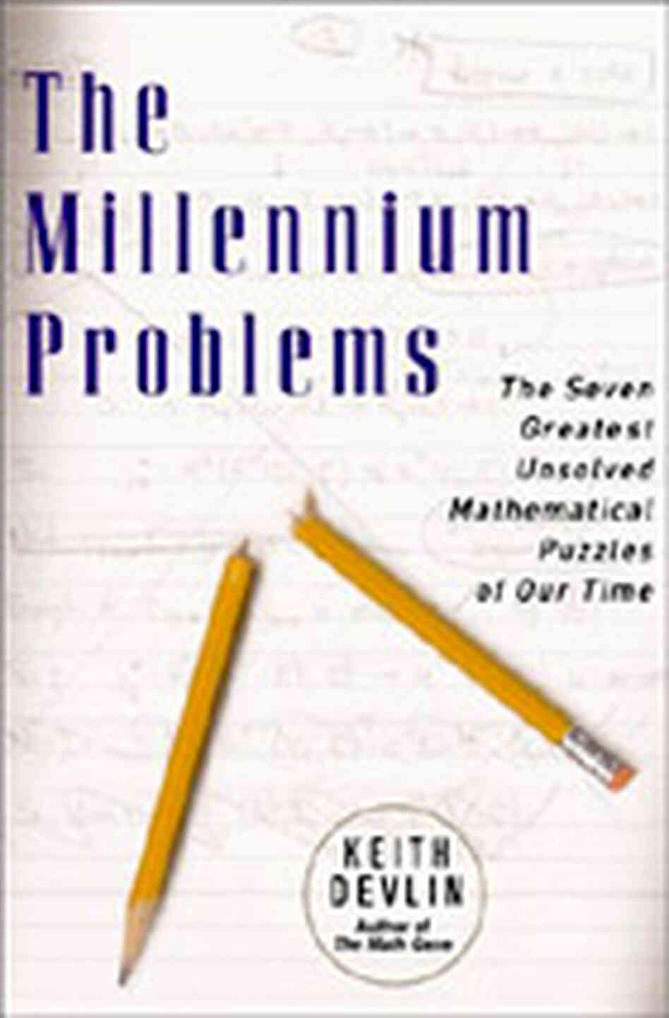 millenium math problems The millennium problems are seven problems for the solution of which the clay mathematics institute (cmi) is offering a prize of $7 million someone who can solve.