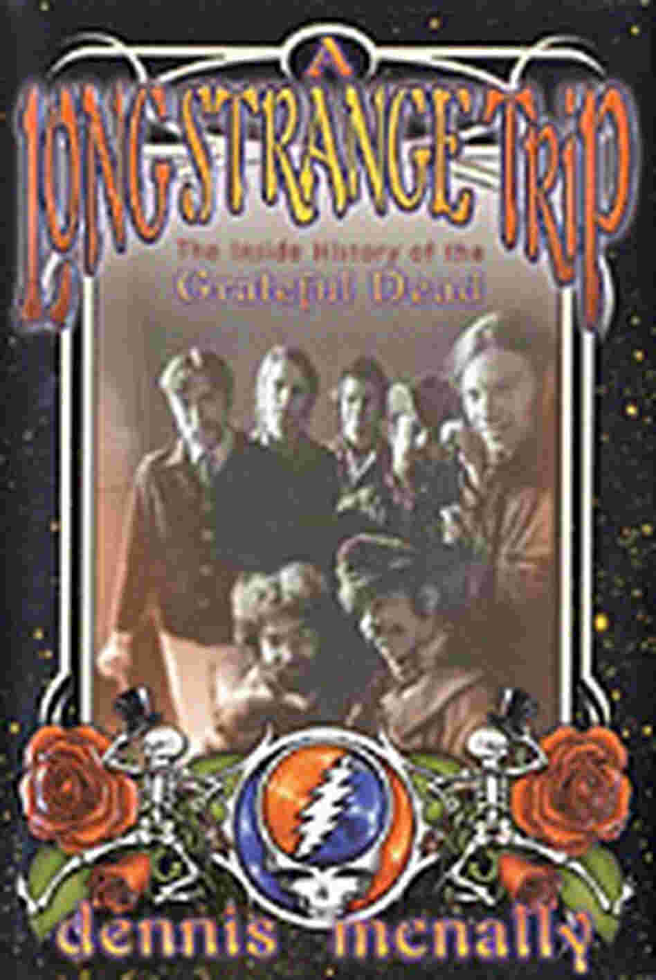 cover of 'A Long Strange Trip: The Inside History of the Grateful Dead'