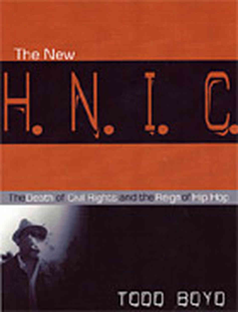 'The New H.N.I.C., The Death of Civil Rights and the Reign of Hip Hop'