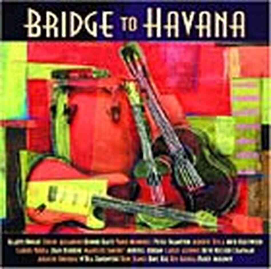 CD cover for 'Bridge to Havana'