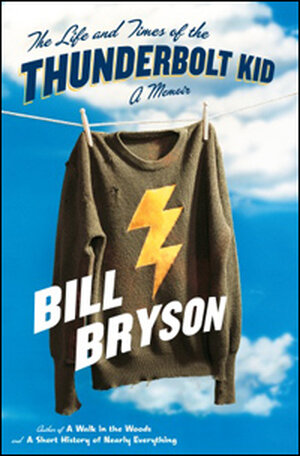 'The Life and Times of the Thunderbolt Kid: A Memoir