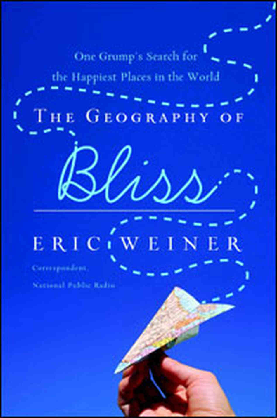 Cover of 'The Geography of Bliss'