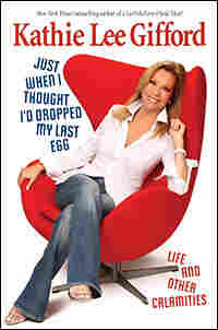 'Just When I Thought I'd Dropped My Last Egg' by Kathie Lee Gifford