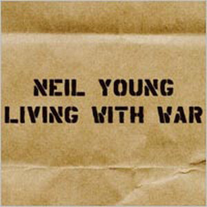 Neil Young's Living with War