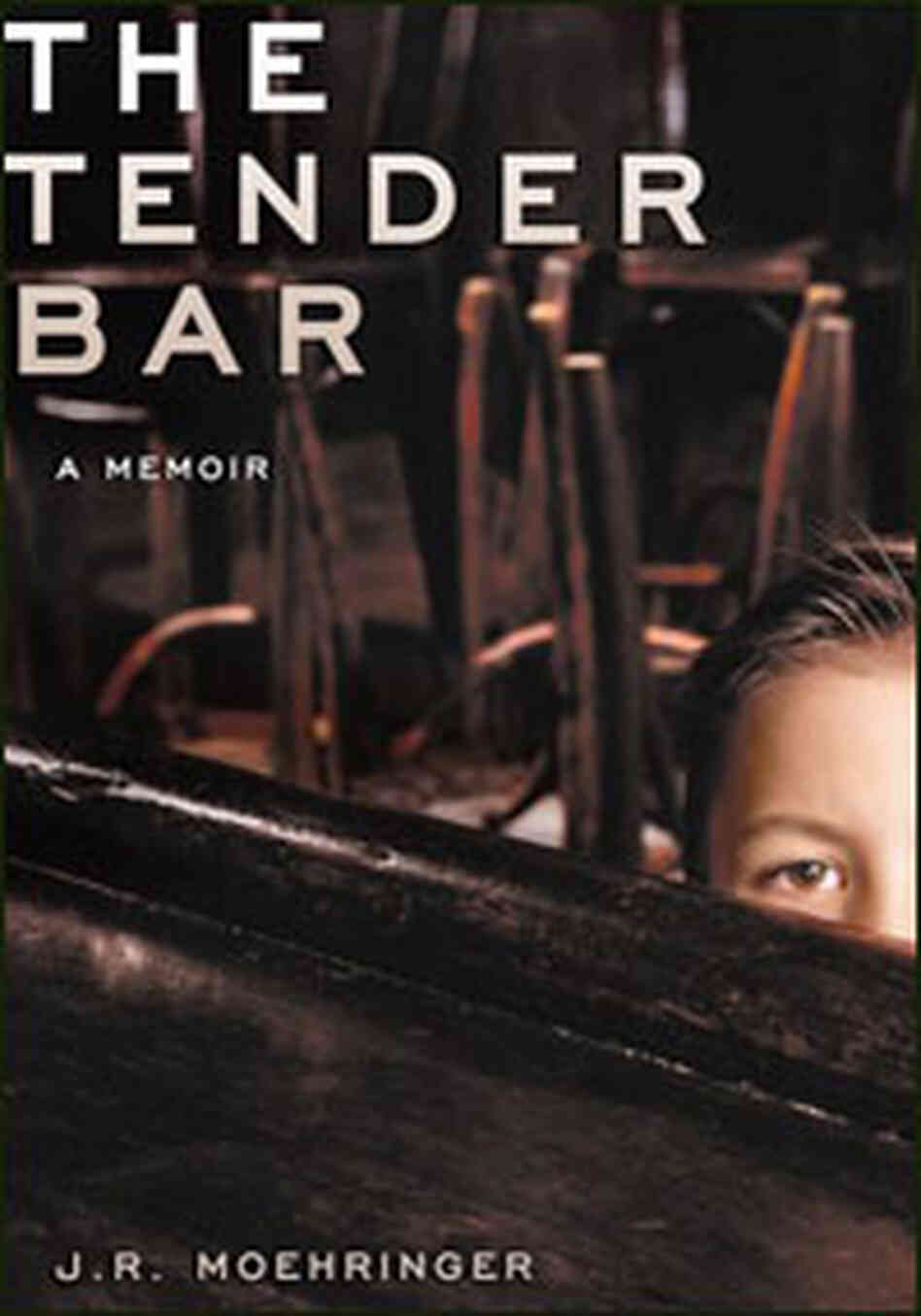 Cover from J.R. Moehringer's memoir, The Tender Bar.