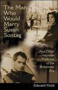 """Cover image of """"The Man Who Would Marry Susan Sontag"""" by Edward Fields"""