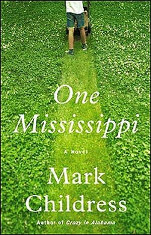 Cover of the Mark Childress novel 'One Mississippi' shows boy mowing grass.