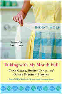 Talking With My Mouth Full by Bonny Wolf