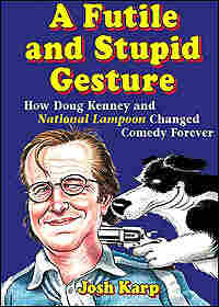 'A Futile and Stupid Gesture' by Josh Karp