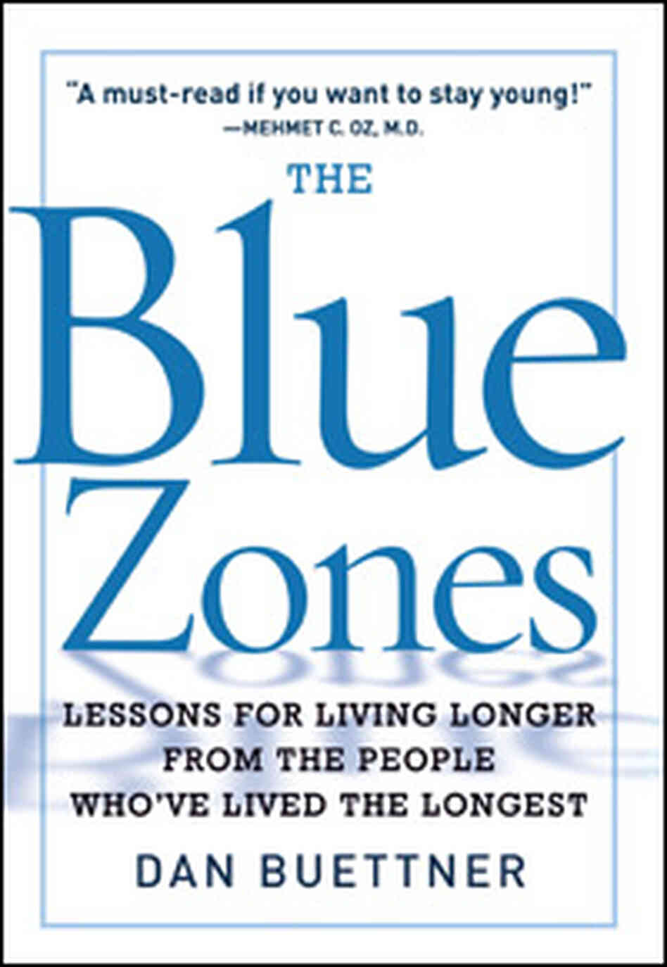 'The Blue Zones: Lessons for Living Longer from the People Who've Lived the Longest'