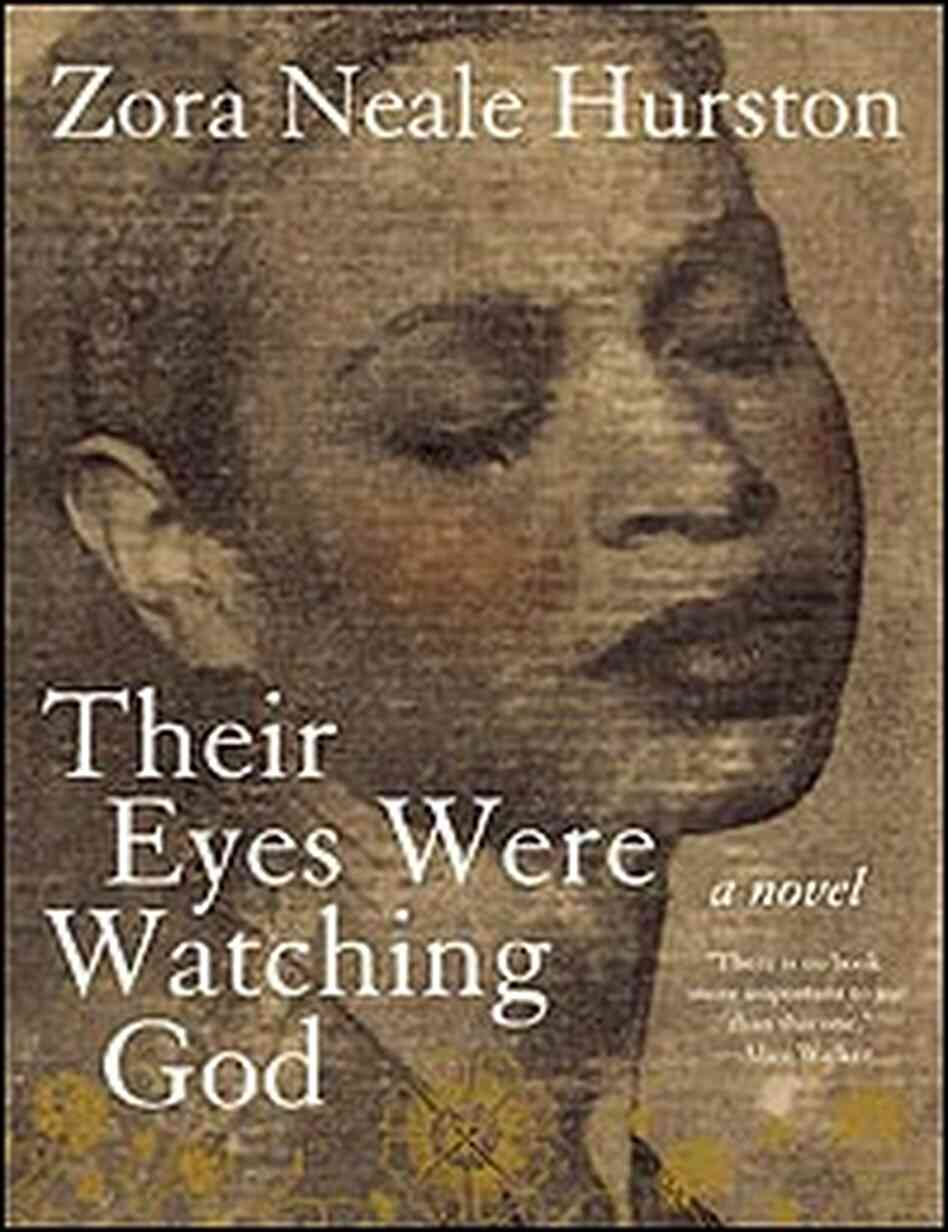 the power of will in their eyes were watching god a novel by zora neale hurston Despite the painful reaction to their eyes were watching god and the collapse of her doomed, months-long marriage to albert price in 1939, the next few years of hurston's life proved to be professionally rewarding.
