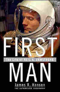 Cover of 'First Man: The Life of Neil Armstrong' shows Armstrong in space helmet.