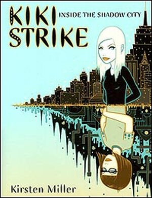 Kirsten Miller's 'Kiki Strike' is aimed at young adults.