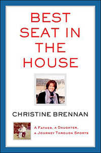 Best Seat in the House by Christine Brennan.